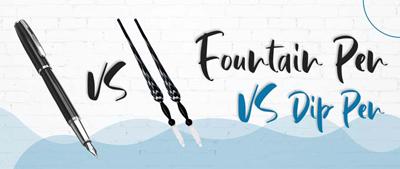 fountain pen vs dip pen