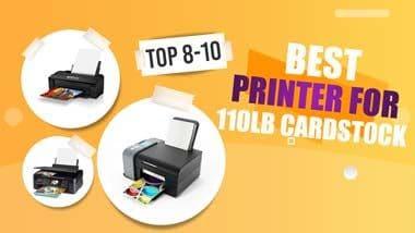 best Printer For 110 lb Cardstock