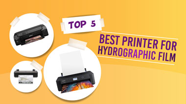 Best Printer for Hydrographic Film